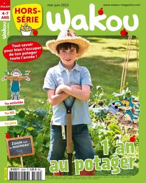 Wakou Hors-série Potager - Mai-Juin 2013